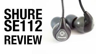 Shure SE112 Review