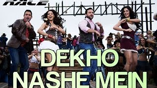 Dekho Nashe Mein (Full Video Song) | Race