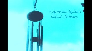 Balance Your Mind with Modal Wind Chimes - (Hypomixolydian)