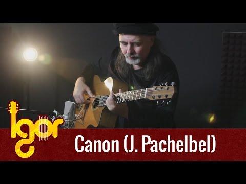Canon (OFFICIAL VIDEO) – Igor Presnyakov – acoustic fingerstyle guitar cover