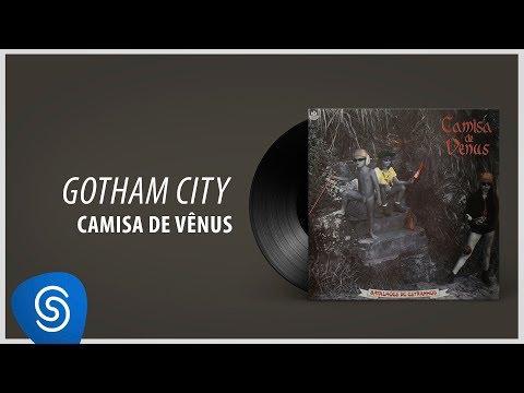 Camisa de Vênus - Gotham City (Álbum Completo: Batalhões de Estranhos)