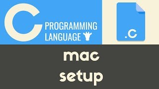 how to Setup C on Mac