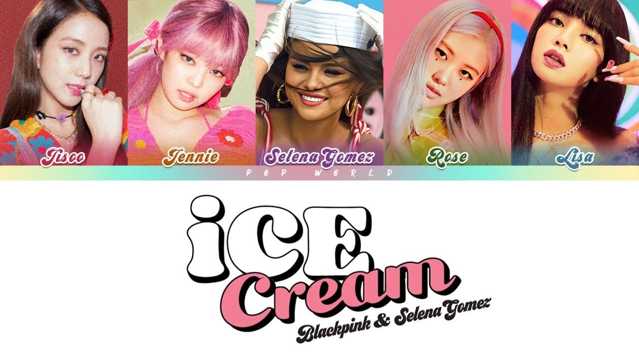 Blackpink Selena Gomez Ice Cream Lyrics Color Coded