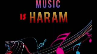 Music Sunna Haram Hai : Quran Hadees