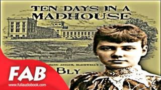 Ten Days in a Madhouse Full Audiobook by Nellie BLY by Non-fiction