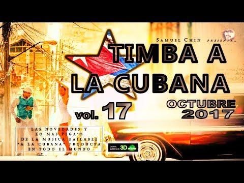 """TIMBA A LA CUBANA vol. 17 - OCTUBRE 2017 - Las Novedades De La Musica Bailable """"A La Cubana"""""""