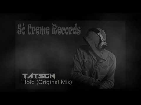 Tatsch - Hold (Original Mix)