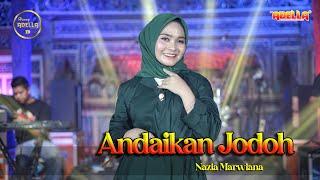 ANDAIKAN JODOH - Nazia Marwiana - OM ADELLA