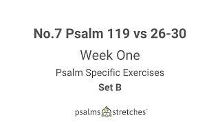 No.7 Psalm 119 vs 26-30 Week 1 Set B