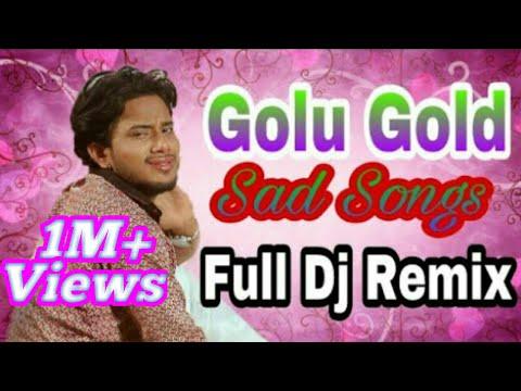 Golu Gold 2018 Sad Song_ हम बेवफा नाही बानी हो _Full Dj Remix Sad Song Bhojpuri 2018