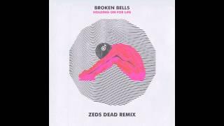 """Broken Bells - """"Holding On For Life (Zeds Dead Remix)"""" (Audio)   Zeds Dead"""