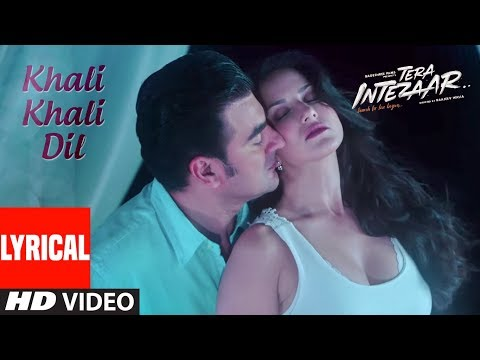 Sunny Leone : Khali Khali Dil Video Song (Lyrics) | Tera Intezaar | Arbaaz Khan | Armaan Malik