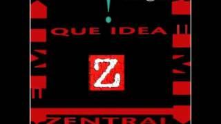 Zentral - Que Idea ! ( Remix )