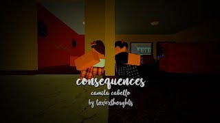 Consequences by Camila Cabello [ROBLOX MUSIC VIDEO]