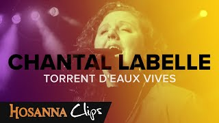 Torrent d'eaux vives - Hosanna clips - Chantal Labelle