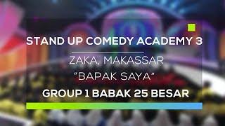 Stand Up Comedy Academy 3 : Zaka, Makassar - Bapak Saya