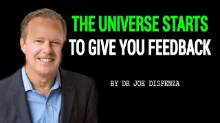 When The Field Starts To Respond To You - The Universe Starts To Give You Feedback   Dr Joe Dispenza