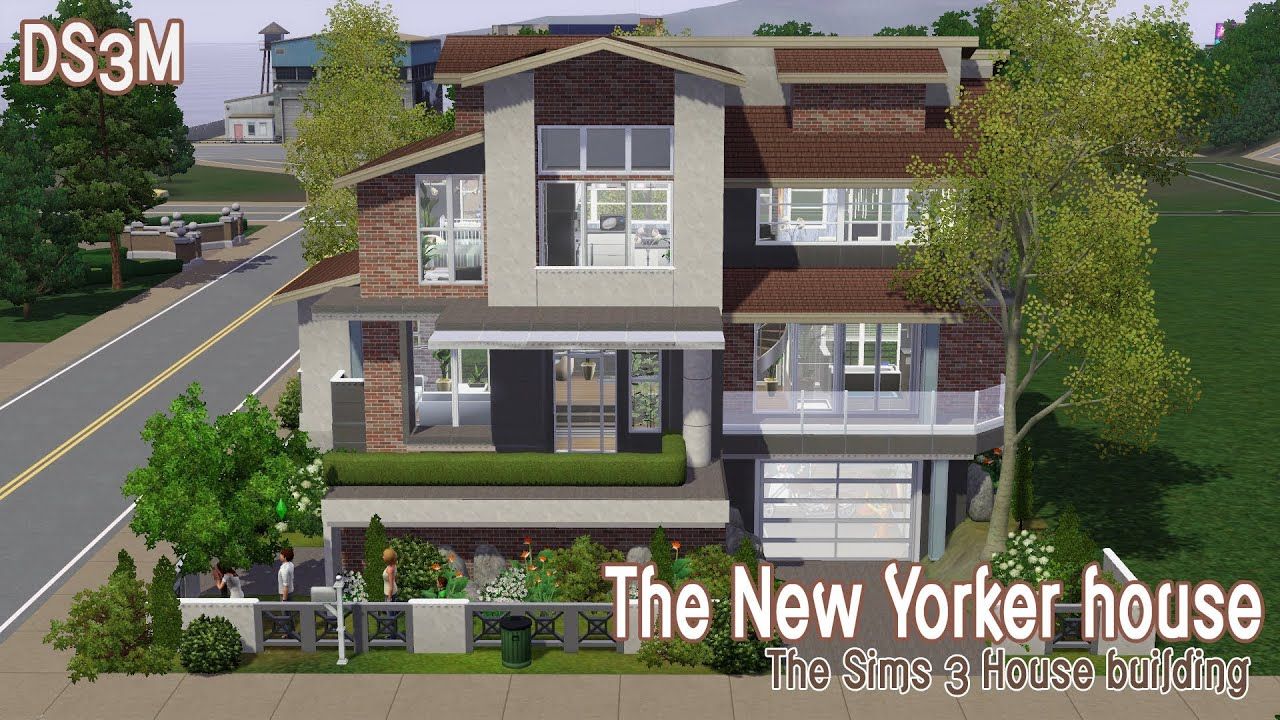 The sims 3 house building the new yorker house speed for Plans to build a house