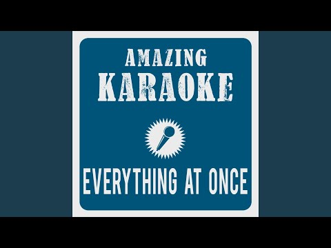 Everything At Once (Karaoke Version) (Originally Performed By Lenka)