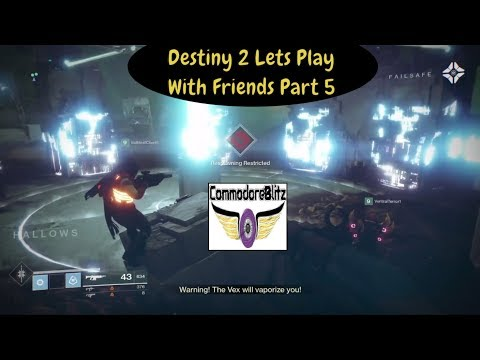 Destiny 2 Lets Play With Friends Part 5 (some Spoilers)