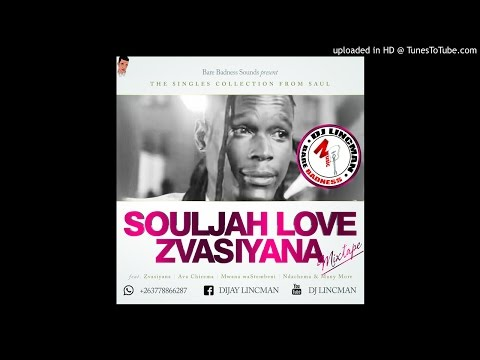 SOULJAH LOVE - ZVASIYANA MIXTAPE - MIXED BY DJ LINCMAN +263778866287