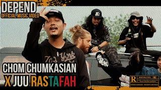 Depend [นิสัย] - Chom Chumkasian X Juu Rastafah (Official MV)
