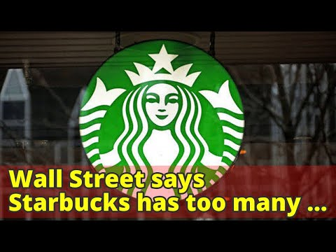 Wall Street says Starbucks has too many stores, prices too high