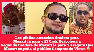 MOZART LA PARA TIENE BOBO - LOS PIKILAO ANUNCIAN TIRADERA Y EL CROk LO ACUSA DE COMPRAR VIEWS FALSOS