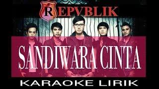 Sandiwara Cinta Republik KARAOKE MP3