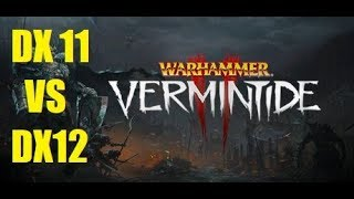 VERMINTIDE 2 - DX11 VS DX12 (EXTREME + LOWEST SETTINGS)