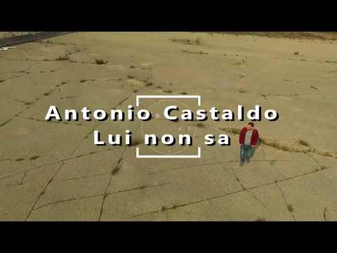 Antonio Castaldo - Lui non sa