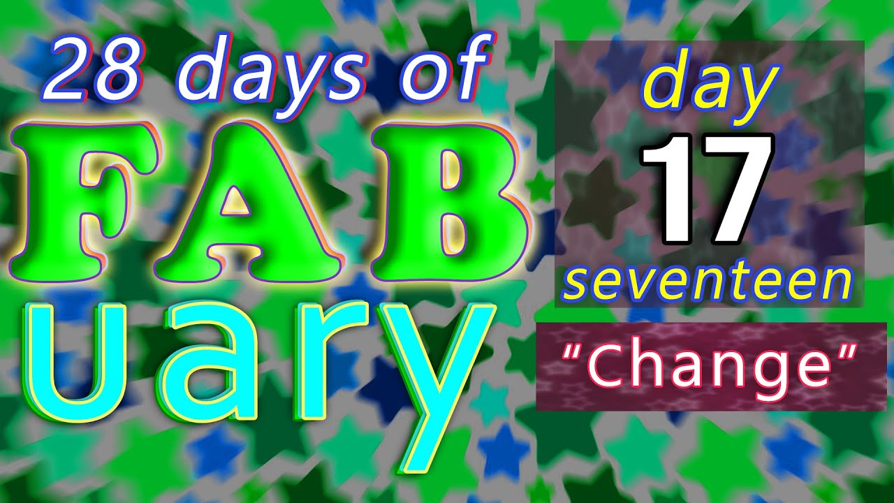 It's FABuary 17th / 28 days of Learning English / LIVE chat from England - Change