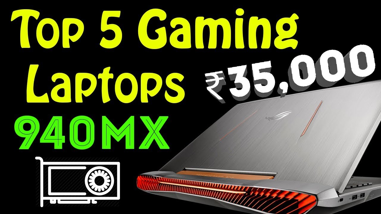 Top 5 Gaming Laptops With 940mx You Can Buy Now In Amazon Flipkart