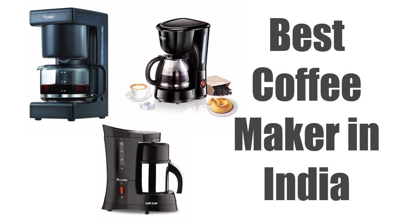 Best Coffee Maker In India Best Coffee Machine For Home Reviews