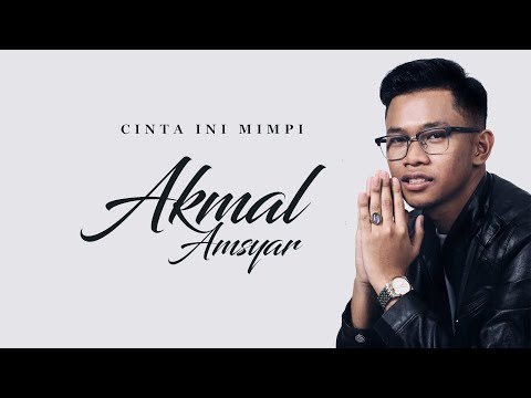 Akmal Amsyar -  Cinta Ini Mimpi (Official Lyric Video)
