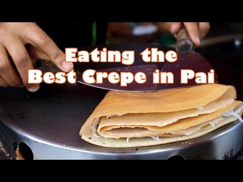 Eating the best Crepe in Pai I Travel & Food Guide Thailand