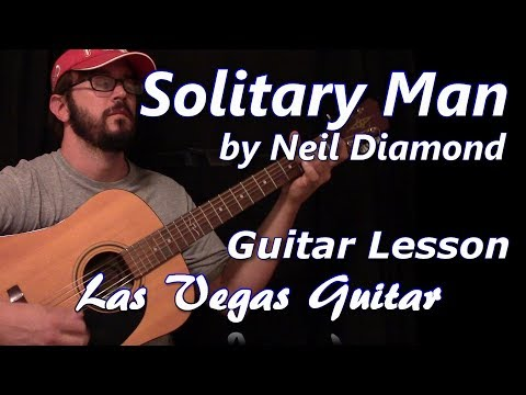 Solitary Man by Neil Diamond Guitar Lesson