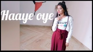 Haaye oye || Dance choreography || Elly || dance cover by Priyanka