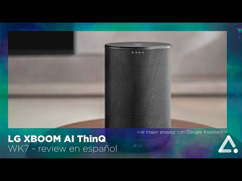 LG WK7 XBOOM AI ThinQ, review en español -el mejor altavoz con Google Assistant-