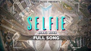 Babbu Maan - Selfie | Itihaas | Full Song
