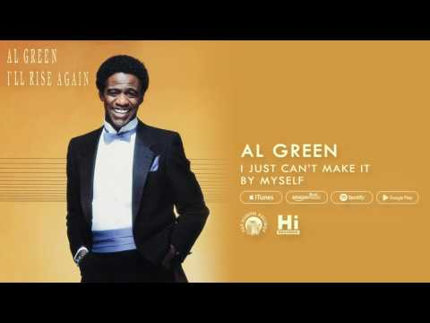 Al Green - I Just Can't Make It By Myself (Official Audio)