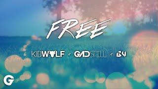 Kidwolf x Gadstill x BV - FREE