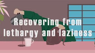 Recover From Lethargy And Laziness - Meditation With Wisdom