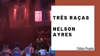 Três Raças - Nelson Ayres