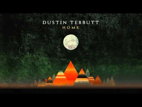 Dustin Tebbutt - Home (Official Audio)