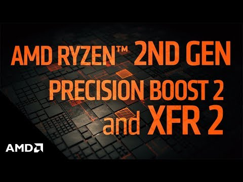 2nd Gen AMD Ryzen™ Processors:  XFR 2 and Precision Boost 2