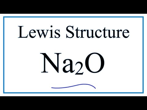 How To Draw The Lewis Dot Structure For Na2O  (Sodium Oxide)