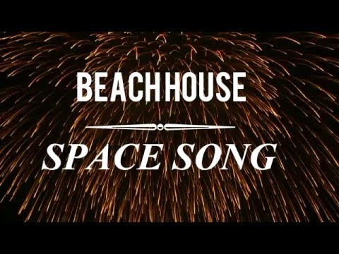 Space Song by Beach house / lyrics