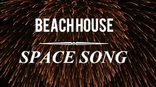 Space Song by Beach house / lyrics