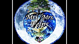 Mr. & Mrs. Felps -original song: God In Your Kiss